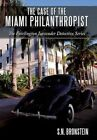 Case of The Miami Philanthropist 9781449094768 Hardcover