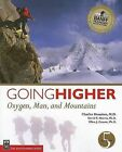 Going Higher: Oxygen, Man and Mountains by Charles S. Houston, Ellen Zeman, David Harris (Paperback, 2005)
