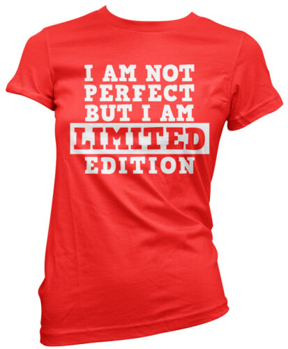 Im not perfect but i am limited edition funny gift Womens T-Shirt