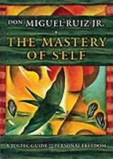 The Mastery of Self : A Toltec Guide to Freedom by don Miguel Ruiz Jr. (2017, Paperback)