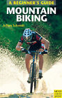 A Beginner's Guide: Mountain Biking by Achim Schmidt (Paperback, 2004)