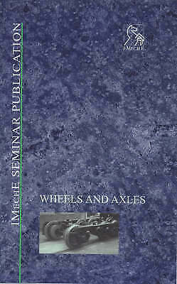 Wheels and Axles (IMechE Seminar Publications) by PEP (Professional Engineering