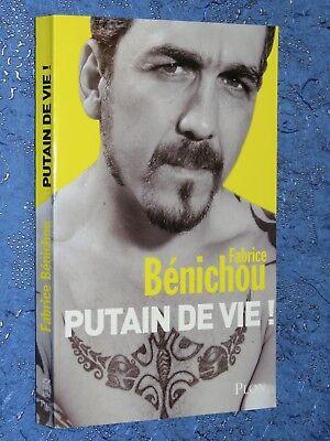 Putain De Vie ! Fabrice BÉnichou