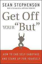 """Get Off Your """"But"""": How to End Self-Sabotage and Stand Up for Yourself by Sean"""