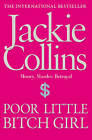 Poor Little Bitch Girl by Jackie Collins (Paperback, 2011)
