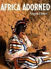 Africa Adorned by Angela Fisher (1984, Hardcover)
