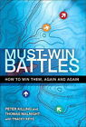 Must-Win Battles: How to Win Them, Again and Again by Thomas Malnight, Peter Killing, Tracey Keyes (Paperback, 2006)