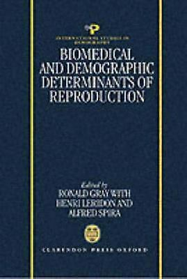 Biomedical and Demographic Determinants of Reproduction by Gray, Ronald