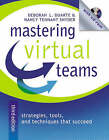Mastering Virtual Teams: Strategies, Tools, and Techniques That Succeed by Nancy Tennant Snyder, Deborah L. Duarte (Mixed media product, 2006)