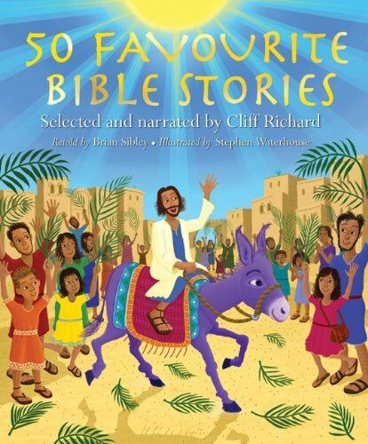 50 Favourite Bible Stories By Brian Sibley,Stephen Waterhouse,Cliff Richard
