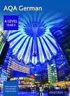 AQA A Level Year 2 German Student Book: Year 2 by Corinna Schicker, Erika Klinger, Dagmar Sauer, Peter Halstead, Keith Sydenham, Morag McCrorie (Paperback, 2017)