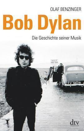 Bob Dylan: Die Geschichte seiner Musik - Olaf Benzinger - Großformat - UNGELESEN