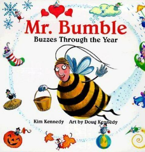 Mr. Bumble Buzzes Through the Year by Kim Kennedy