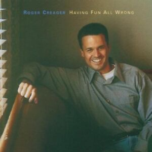 Roger Creager - Having Fun All Wrong [CD]