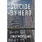 Suicide by Hero Moreland Modern Contemporary Fiction Post C 1945 9781606104279