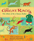 The Great Race: The Story of the Chinese Zodiac by Dawn Casey (Paperback, 2007)