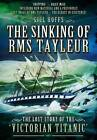 The Sinking of RMS Tayleur: The Lost Story of the Victorian Titanic by Gill Hoffs (Paperback, 2015)