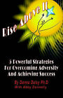 Rise above it: 5 Powerful Strategies for Overcoming Adversity and Acheiving Success by Donna Daisy, Abby Donelly (Paperback, 2002)