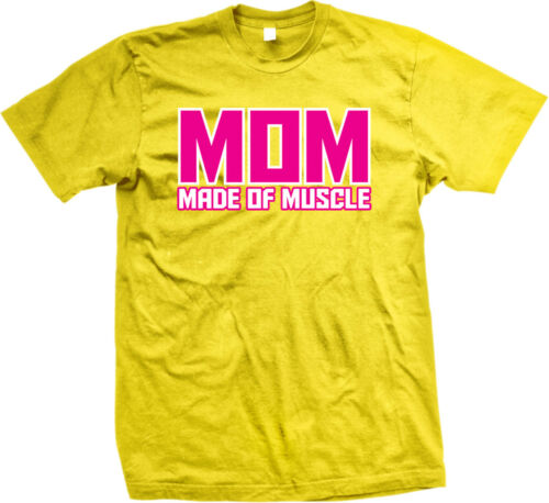 MOM Made Of Muscle Mother Lifting Workout Exercise Muscle Strength Mens T-shirt