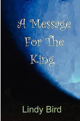 A Message for the King by Bird, Lindy