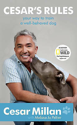Cesar's Rules: Your Way to Train a Well-behaved Dog, Acceptable, Cesar Millan, B