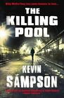 The Killing Pool: Detective Fiction by Kevin Sampson (Paperback, 2014)