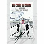 The Color of Change: Meet the New Faces of White Supremacy by Pernell D Saulsberry Sr (Hardback, 2014)