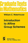 Introduction to Affine Group Schemes by W.C. Waterhouse (Hardback, 1979)