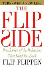 NEW - The Flip Side: Break Free of the Behaviors That Hold You Back