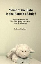 What to the Babe Is the Fourth of July? : A Call to Action in the New Civil...