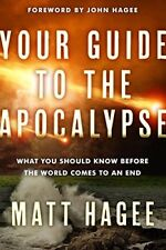 Your Guide to the Apocalypse : What You Should Know Before the World Comes to an End by Matt Hagee (2017, Paperback)