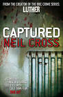 Captured by Neil Cross (Paperback, 2010)