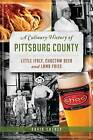 A Culinary History of Pittsburg County: Little Italy, Choctaw Beer and Lamb Fries by David Cathey (Paperback / softback, 2013)