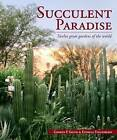 Succulent Paradise: Twelve Great Gardens of the World by Gideon F. Smith, Estrela Figueiredo (Paperback, 2013)
