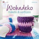 Wohndeko häkeln & verfilzen von Veronika Hug (2012, Gebundene Ausgabe)