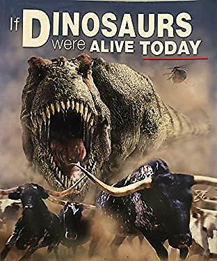 If Dinosaurs Were Alive Today (Scholastic)-ExLibrary