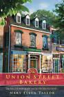 The Union Street Bakery: A Union Street Bakery Novel by Mary Ellen Taylor (Paperback, 2015)