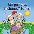 MIS Primeras Historias de La Biblia = My First Bible Stories by Karen Williamson (Spiral bound, 2015)