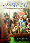 Pictorial Victorians: Inscription of Values in Word & Image by Julia Thomas (Hardback, 2004)