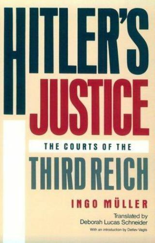 Hitler's Justice: The Courts of the Third Reich by Müller, Ingo