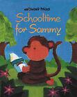School Time for Sammy by Lynne Gibbs (Hardback, 2001)