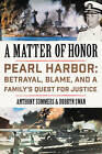 A Matter of Honor: Pearl Harbor: Betrayal, Blame, and a Family's Quest for Justice by Anthony Summers, Robbyn Swan (Hardback, 2016)