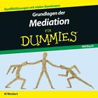 Grundlagen der Mediation für Dummies Hörbuch von Al Weckert (2016)