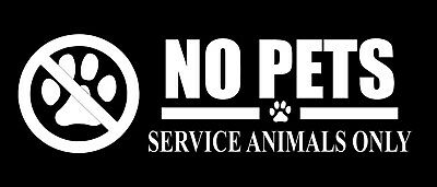 No Pets Service Dogs Only Store Shop Multiple Sizes and 18 colors free shipping