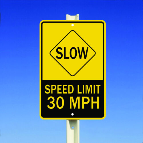 Speed Limit 30 Miles MPH Slow Driving Aluminum Metal 8x12 Sign