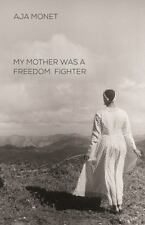 My Mother Was a Freedom Fighter by Aja Monet (2017, Paperback)