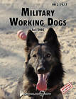 Military Working Dogs: The Official U.S. Army Field Manual FM 3-19.17 (1 July 2005 Revision) by Army Training and Doctrine Command, U.S. Army Military Police School, U.S. Department of the Army (Paperback, 2005)