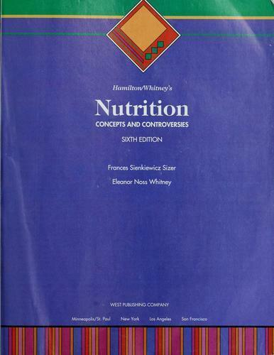Hamilton And Whitneys Nutrition Concepts And Controversies By