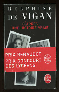 Details Sur Delphine De Vigan D Apres Une Histoire Vraie Livre De Poche 2017