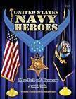 United States Navy Heroes - Volume I: Medal of Honor & Distinguished Service Medals by C Douglas Sterner (Paperback / softback, 2015)